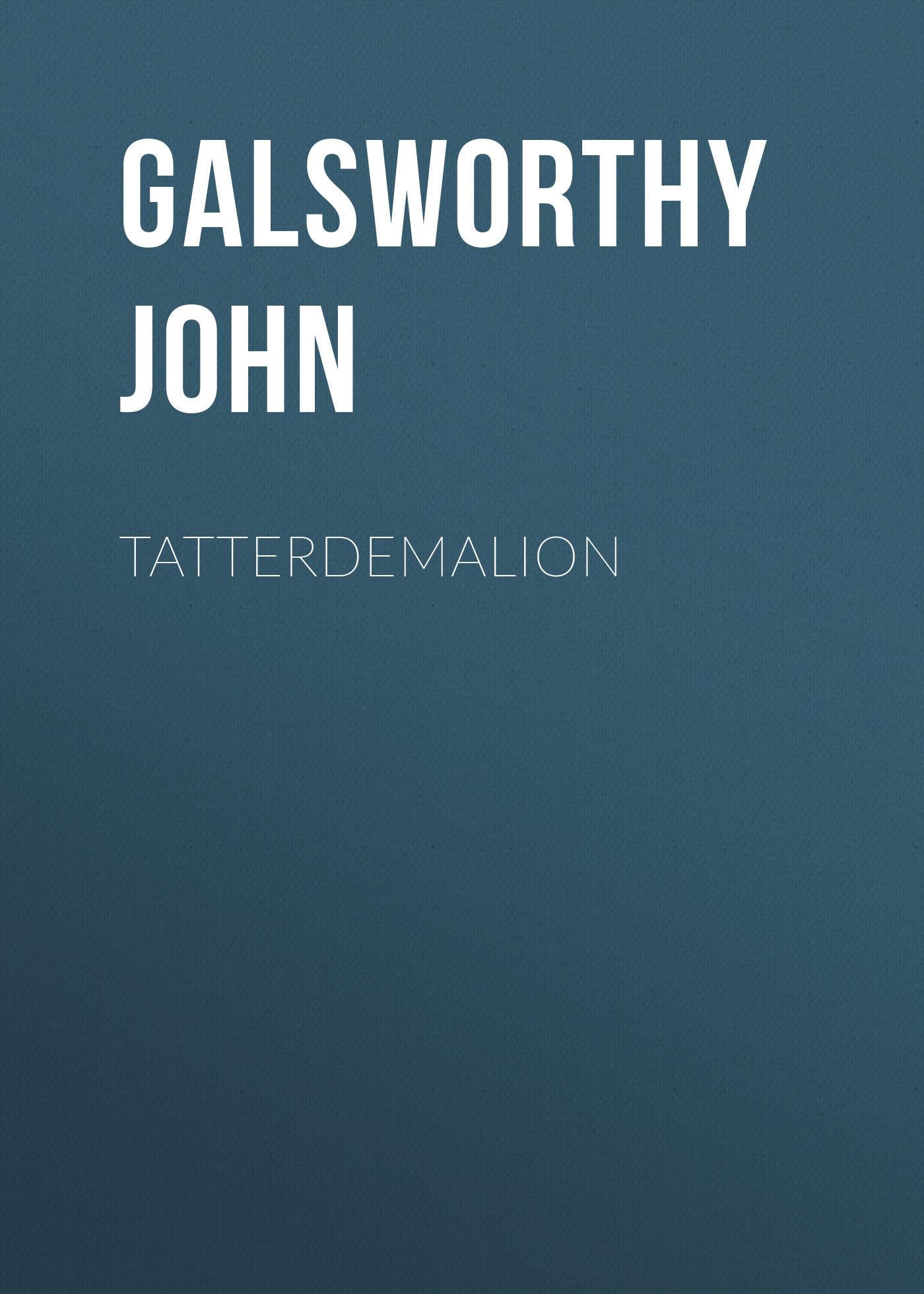 Galsworthy John Tatterdemalion недорого