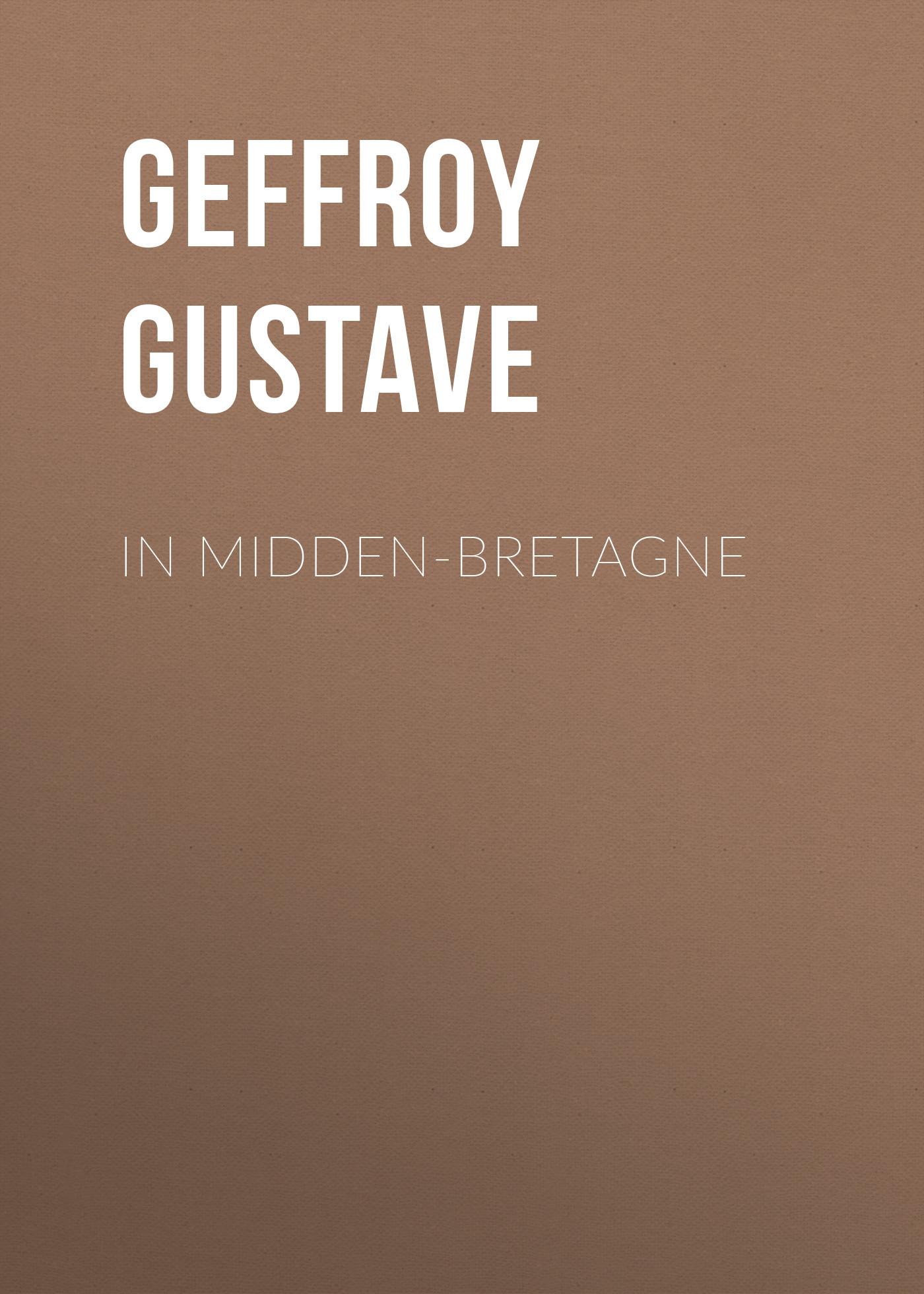Geffroy Gustave In Midden-Bretagne