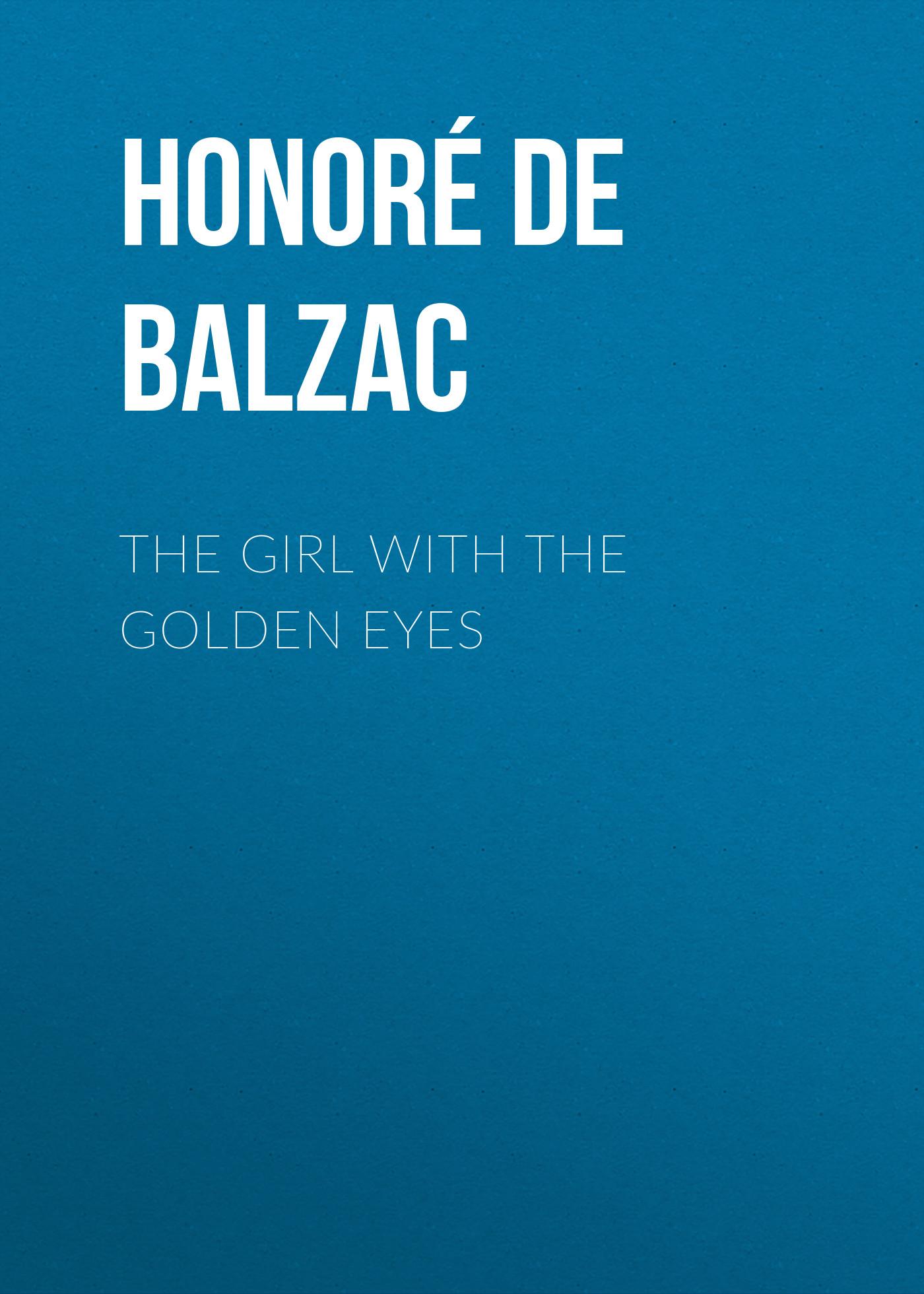 Оноре де Бальзак The Girl with the Golden Eyes john escott the girl with green eyes
