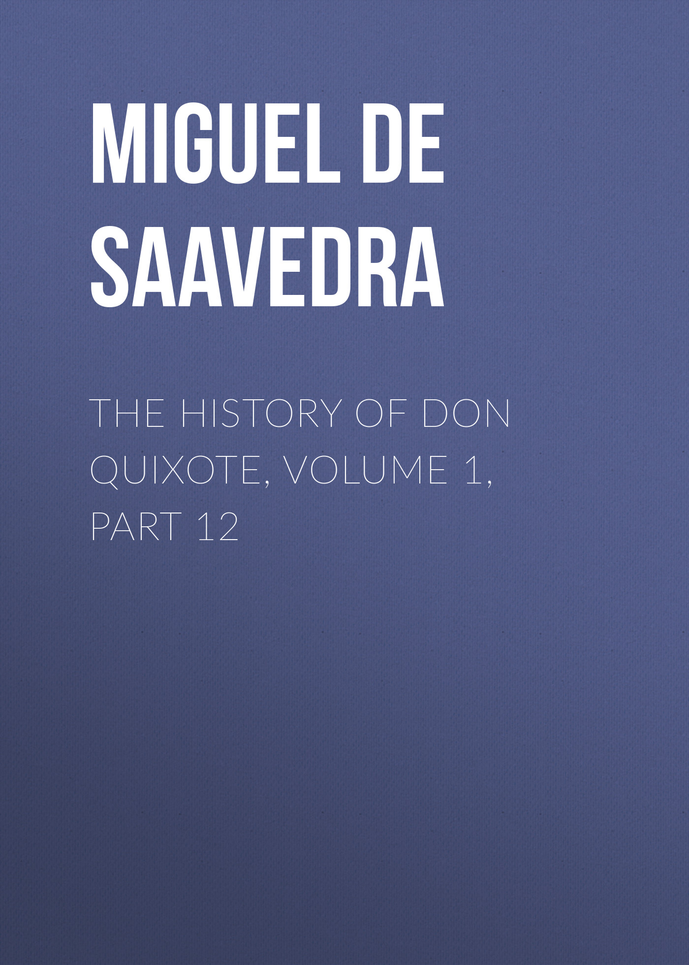 the history of don quixote volume 1 part 12