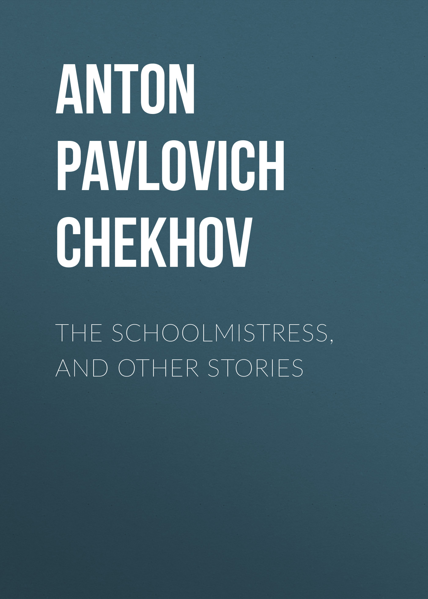 Антон Чехов The Schoolmistress, and Other Stories locked room and other horror stories the