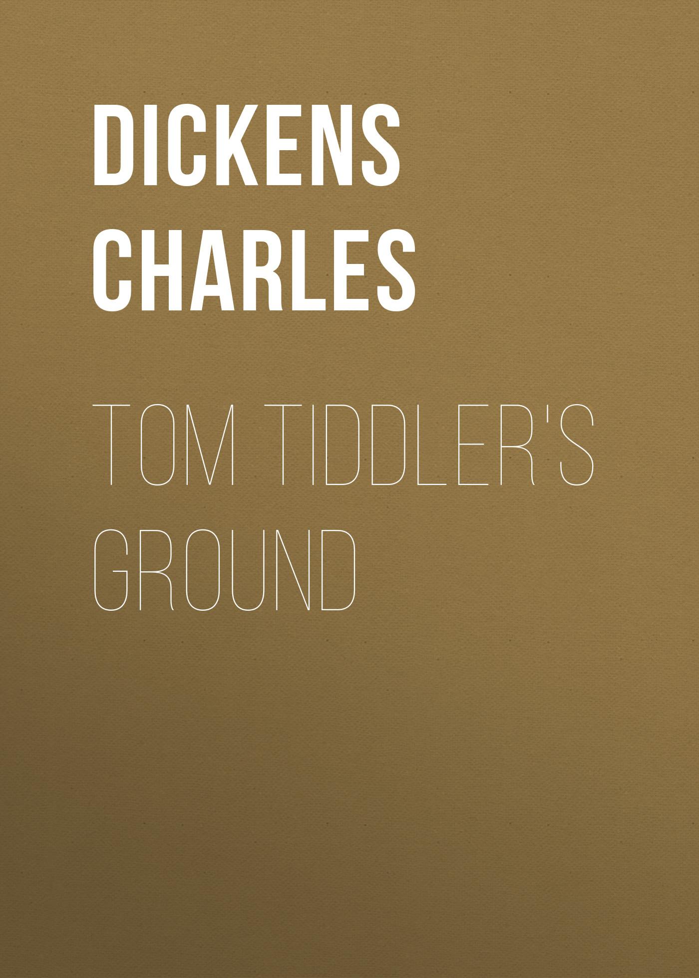 Чарльз Диккенс Tom Tiddler's Ground чарльз диккенс tom tiddler s ground
