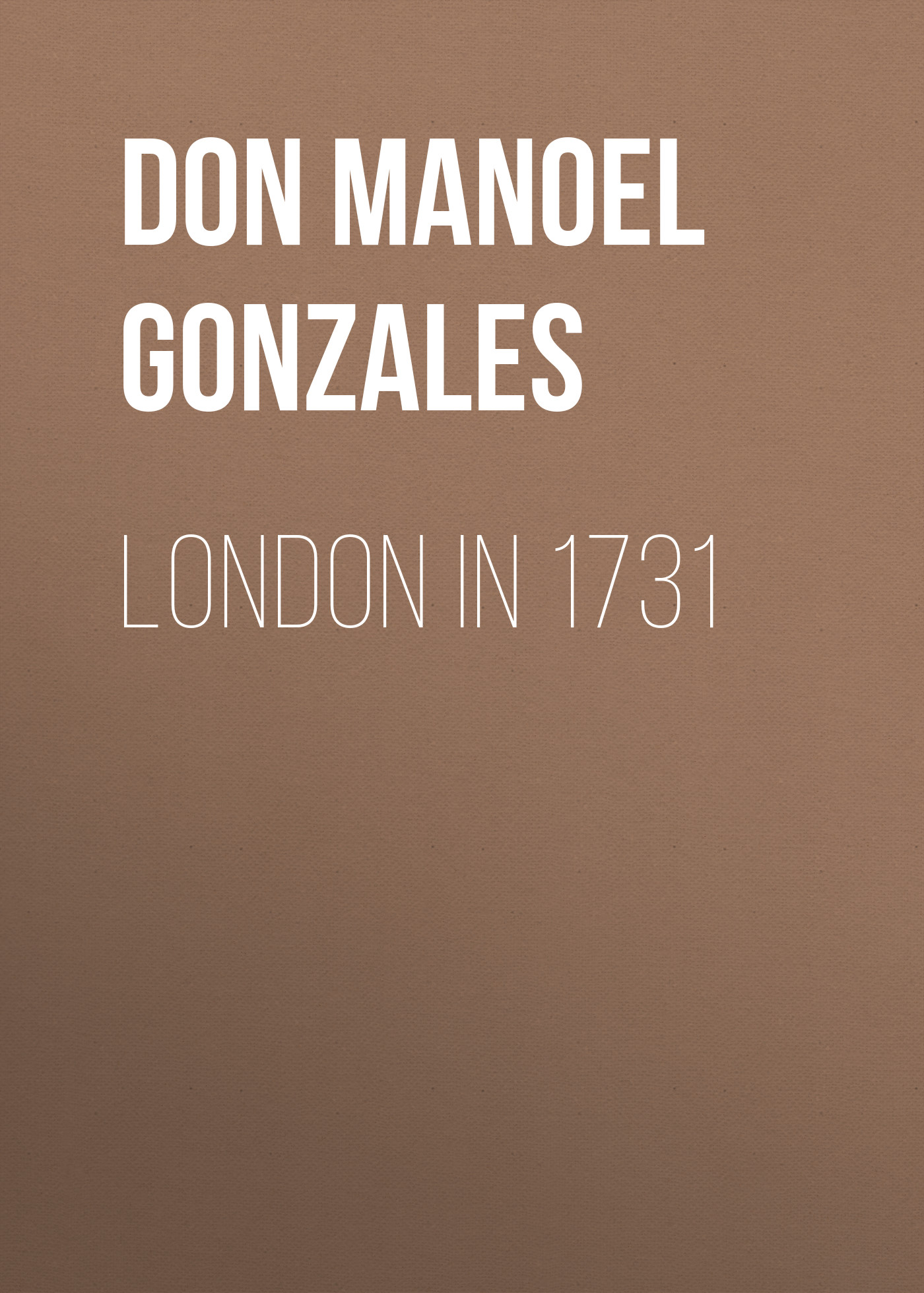 Don Manoel Gonzales London in 1731 alejandro gonzales the collection