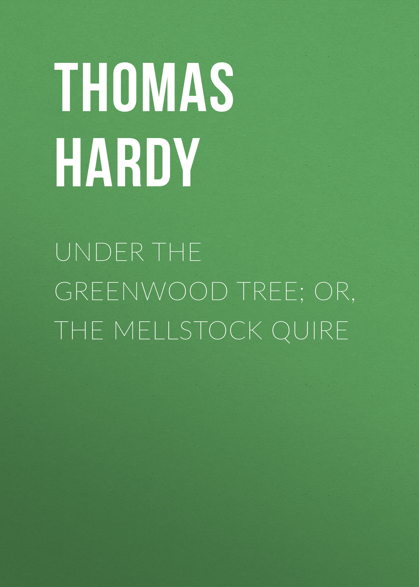 Thomas Hardy Under the Greenwood Tree; Or, The Mellstock Quire jonny greenwood jonny greenwood the master lp cd