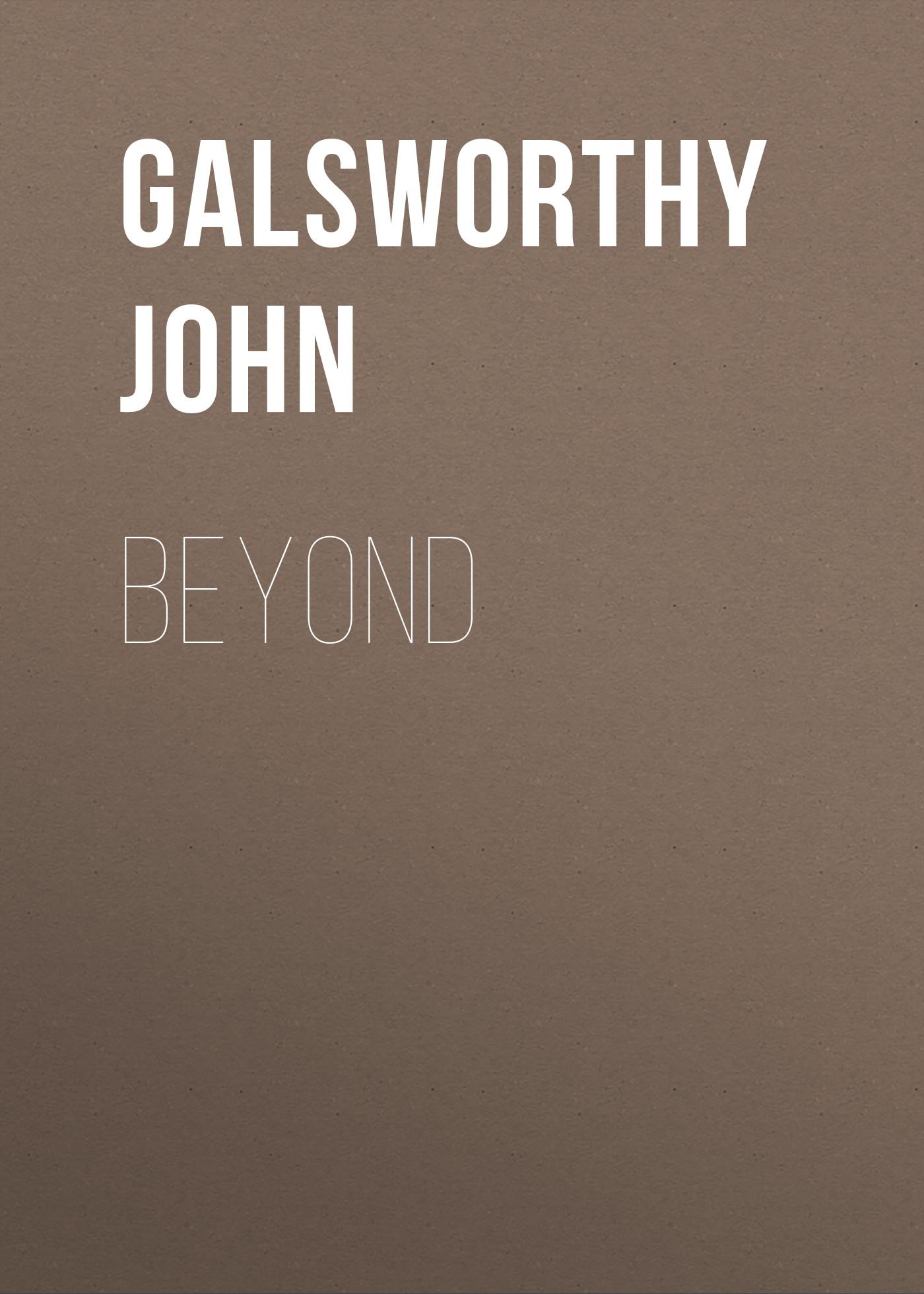 Galsworthy John Beyond недорого