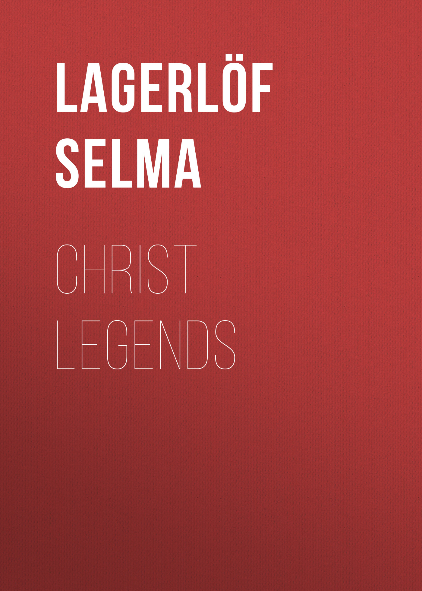 Lagerlöf Selma Christ Legends цены онлайн