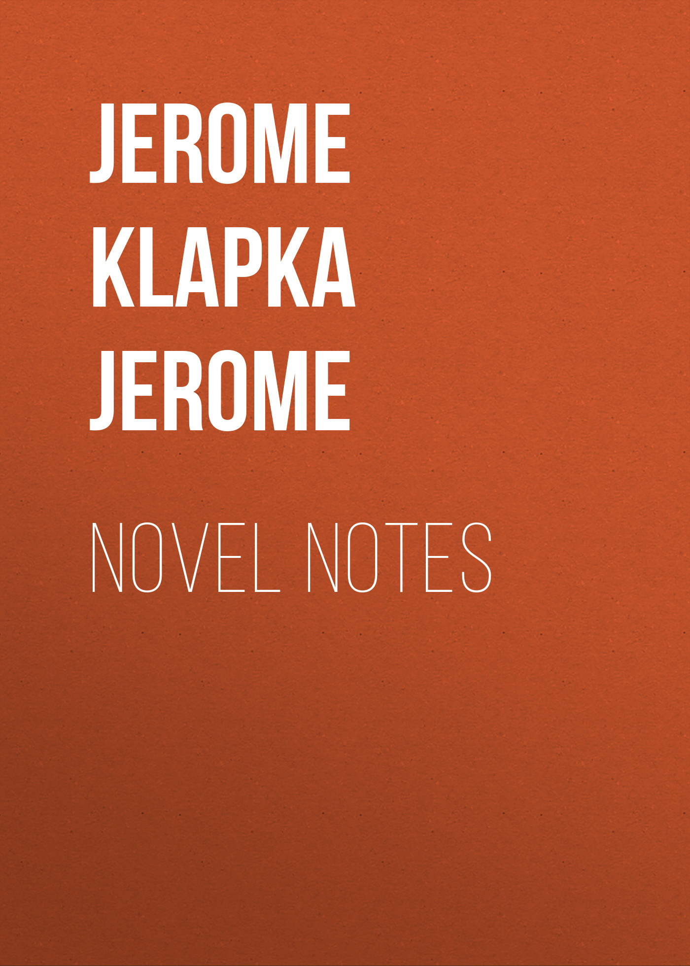 Джером Клапка Джером Novel Notes джером клапка джером evergreens