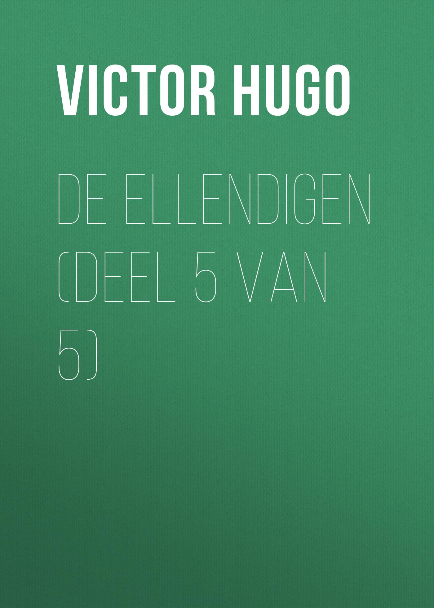 Виктор Мари Гюго De Ellendigen (Deel 5 van 5) цена