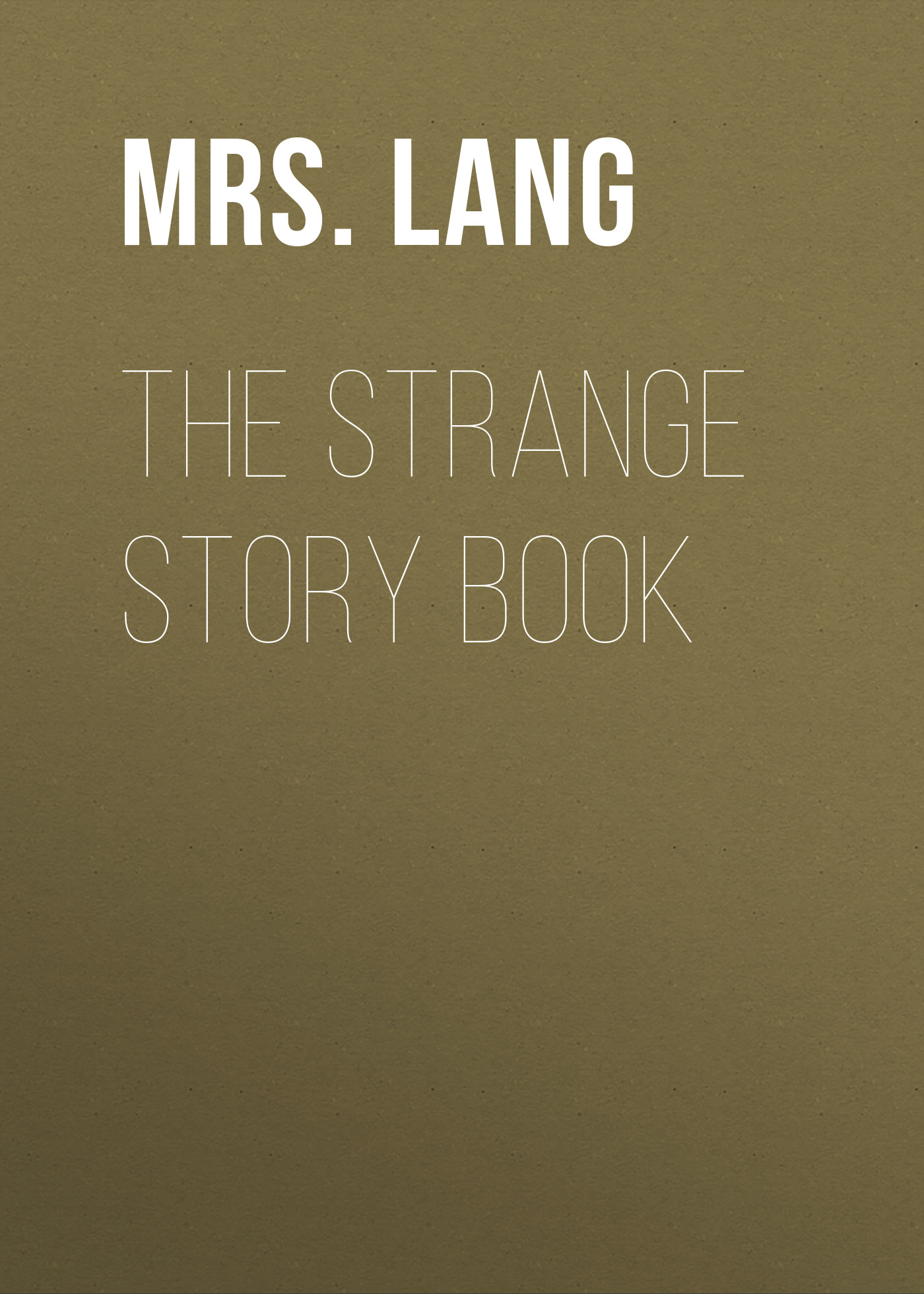 Mrs. Lang The Strange Story Book mrs lang the book of romance