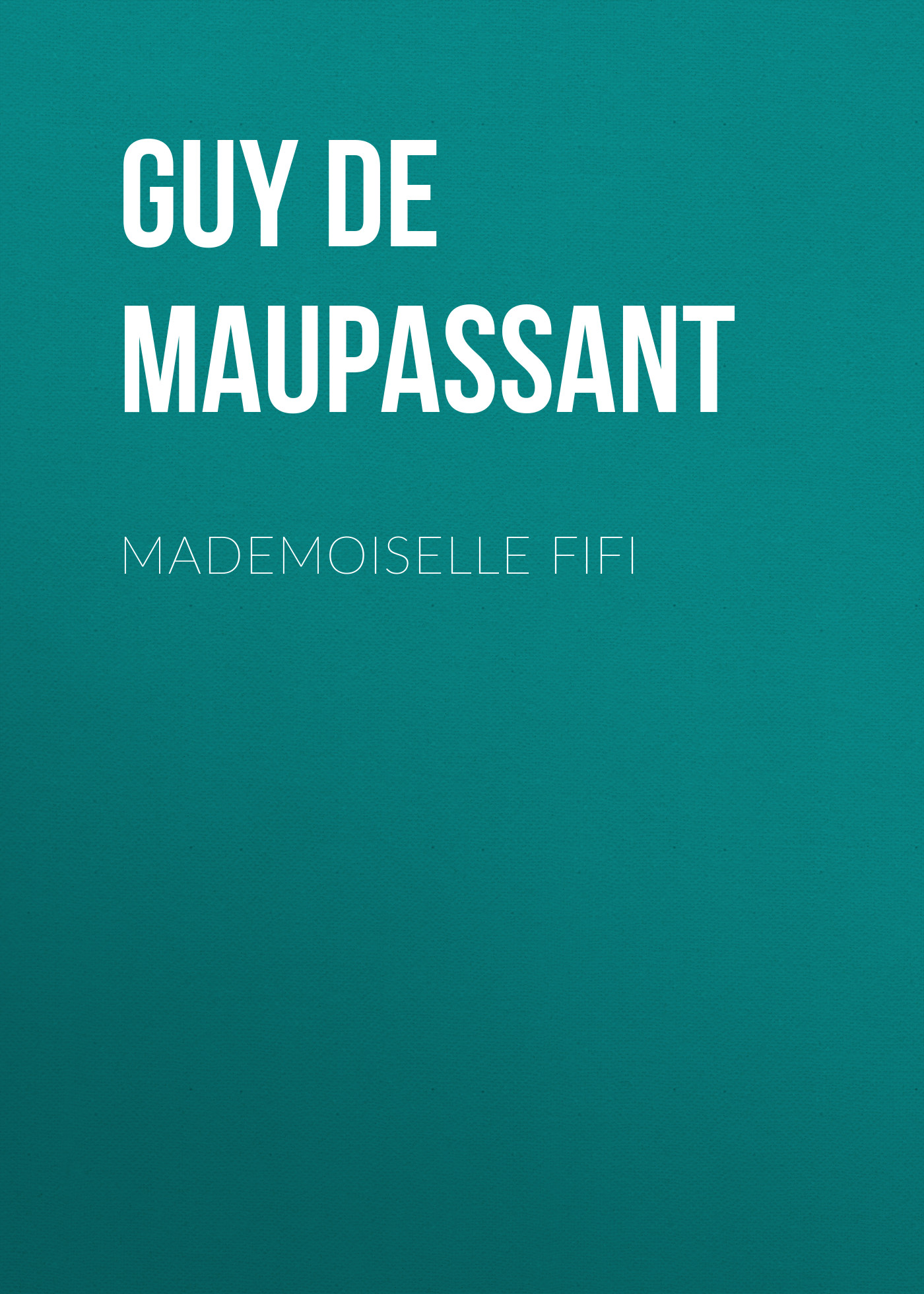 Ги де Мопассан Mademoiselle Fifi комбинезон fifi lakres одежда повседневная на каждый день