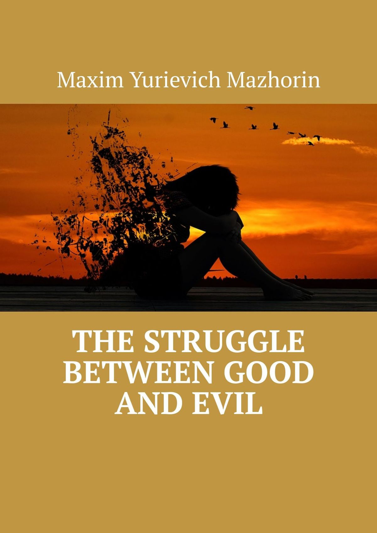 Maxim Yurievich Mazhorin The struggle between good and evil clarence darrow resist not evil