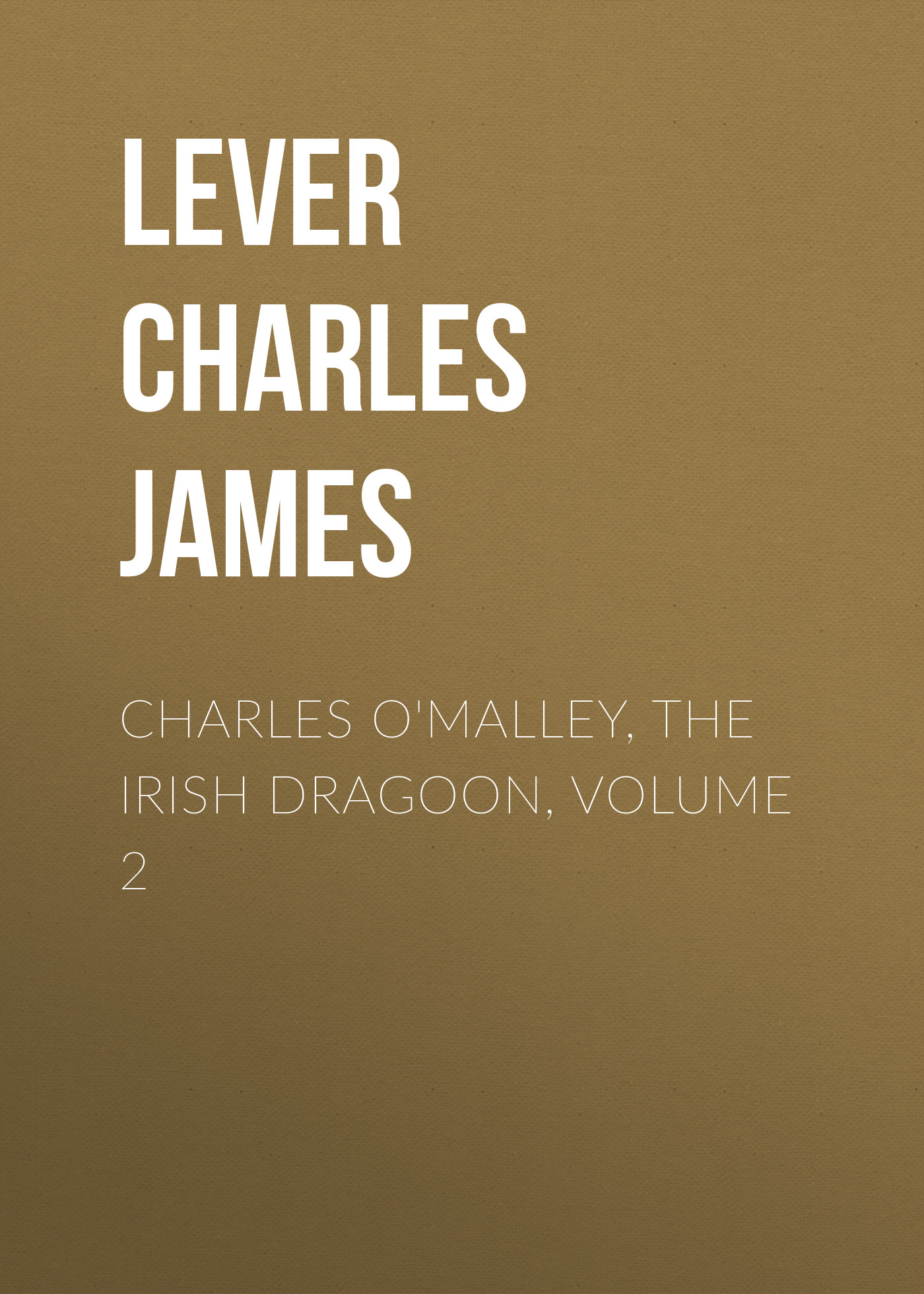 Lever Charles James Charles O'Malley, The Irish Dragoon, Volume 2 цена и фото