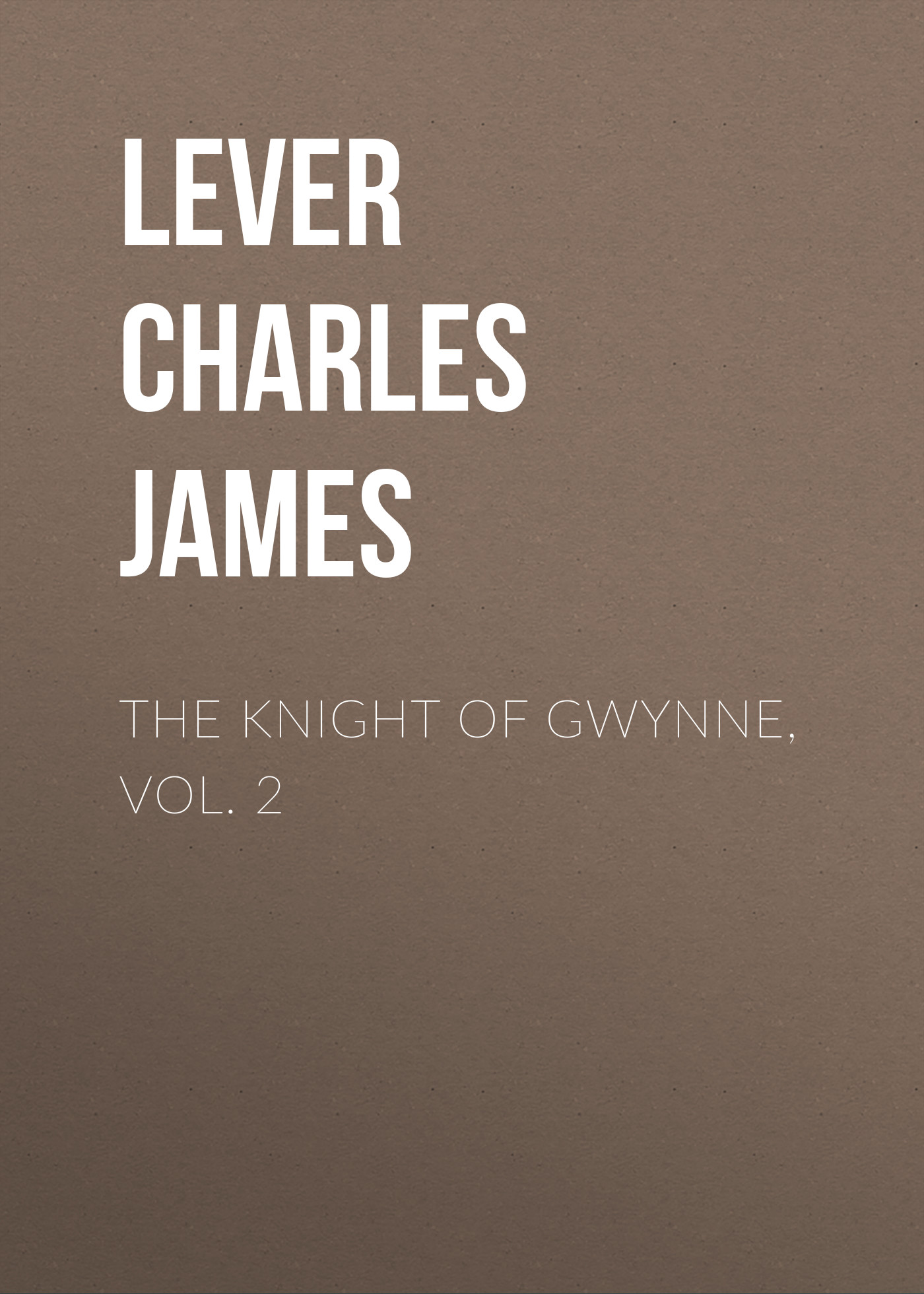 Lever Charles James The Knight Of Gwynne, Vol. 2 hansa amg20bfh 700