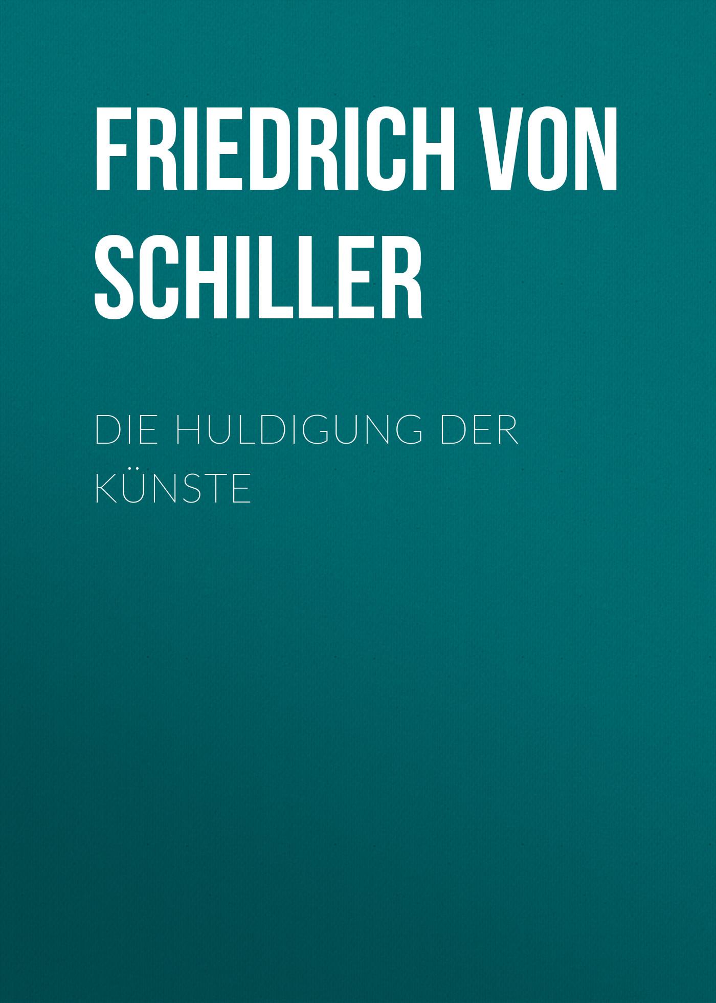 Friedrich von Schiller Die Huldigung der Künste schiller f die rauber niveau 3 b1 cd isbn 9788853620286