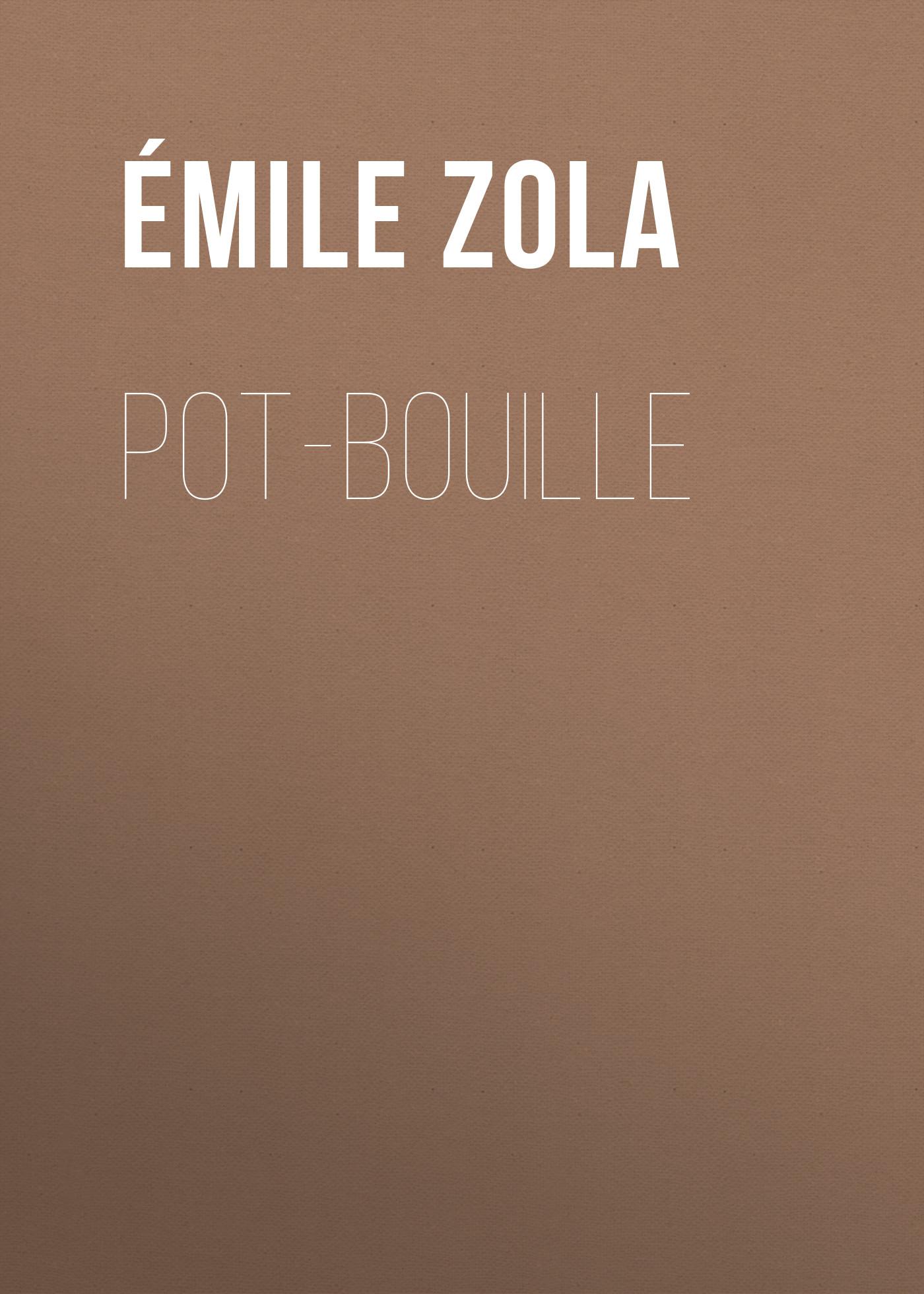 Эмиль Золя Pot-Bouille эмиль золя la terre