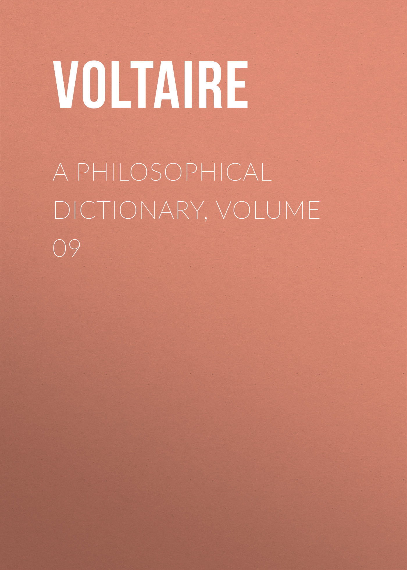 Вольтер A Philosophical Dictionary, Volume 09 oxford first dictionary
