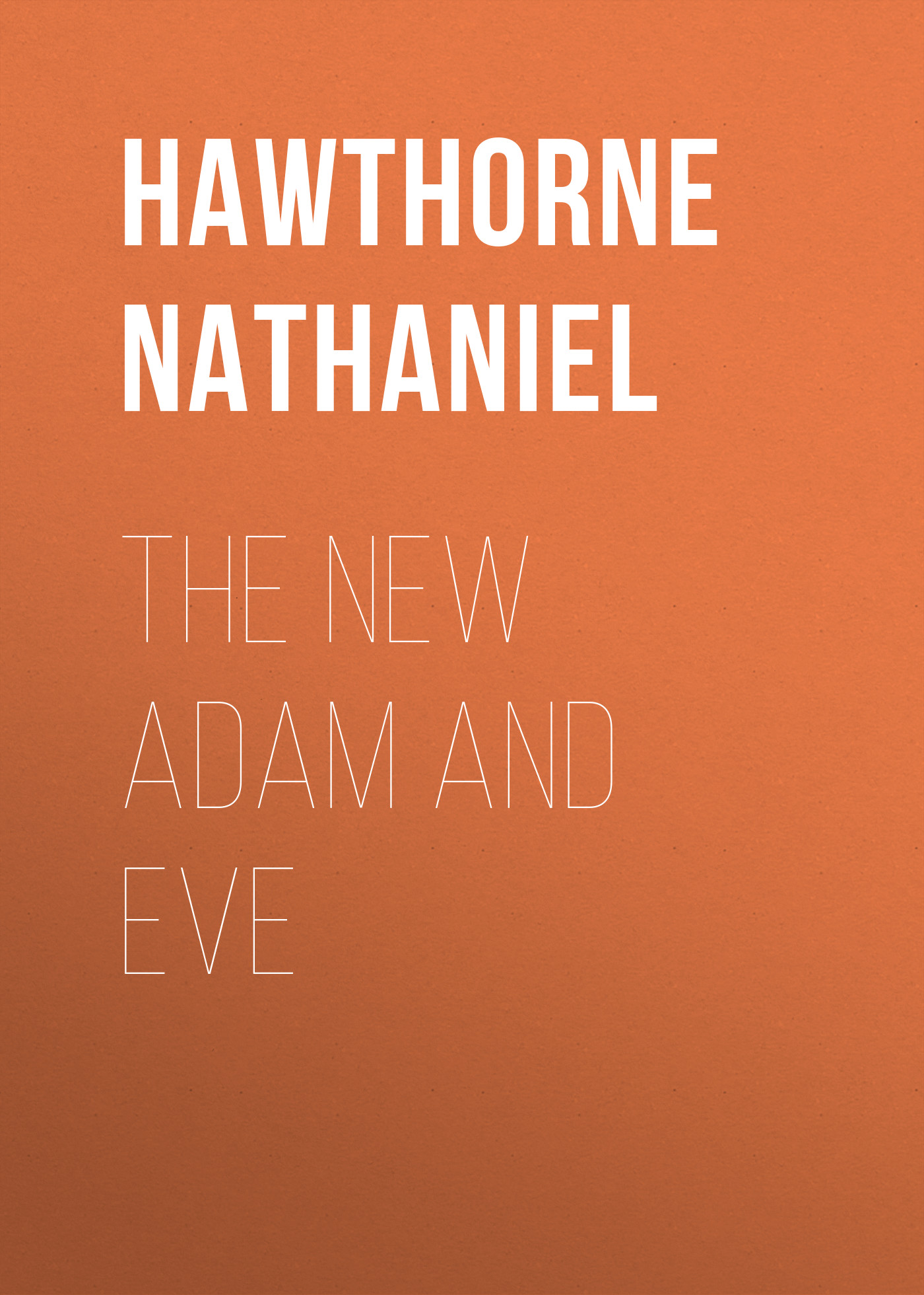 Hawthorne Nathaniel The New Adam and Eve citilux cl530541