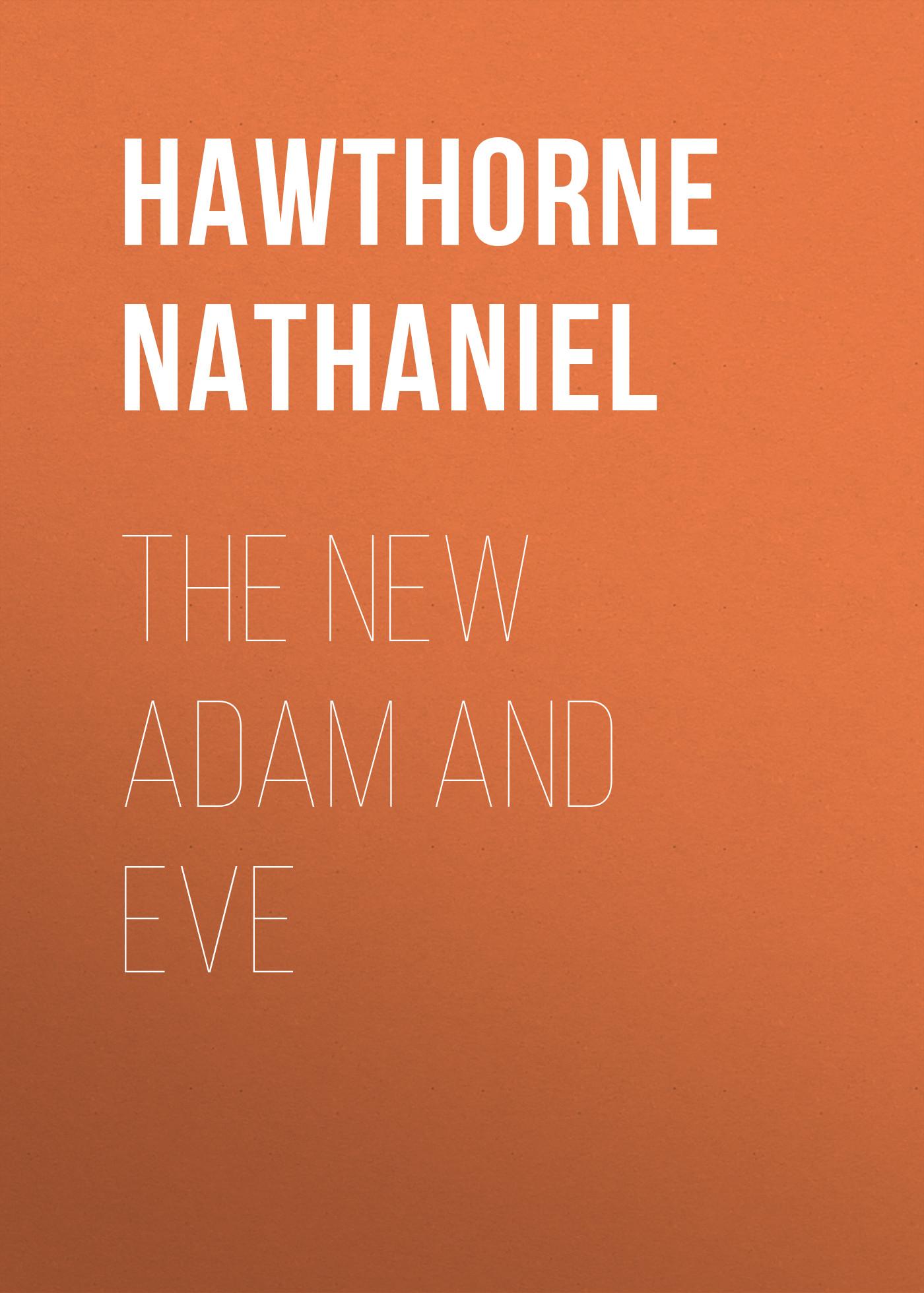 Hawthorne Nathaniel The New Adam and Eve набор столовых приборов vitesse blithe