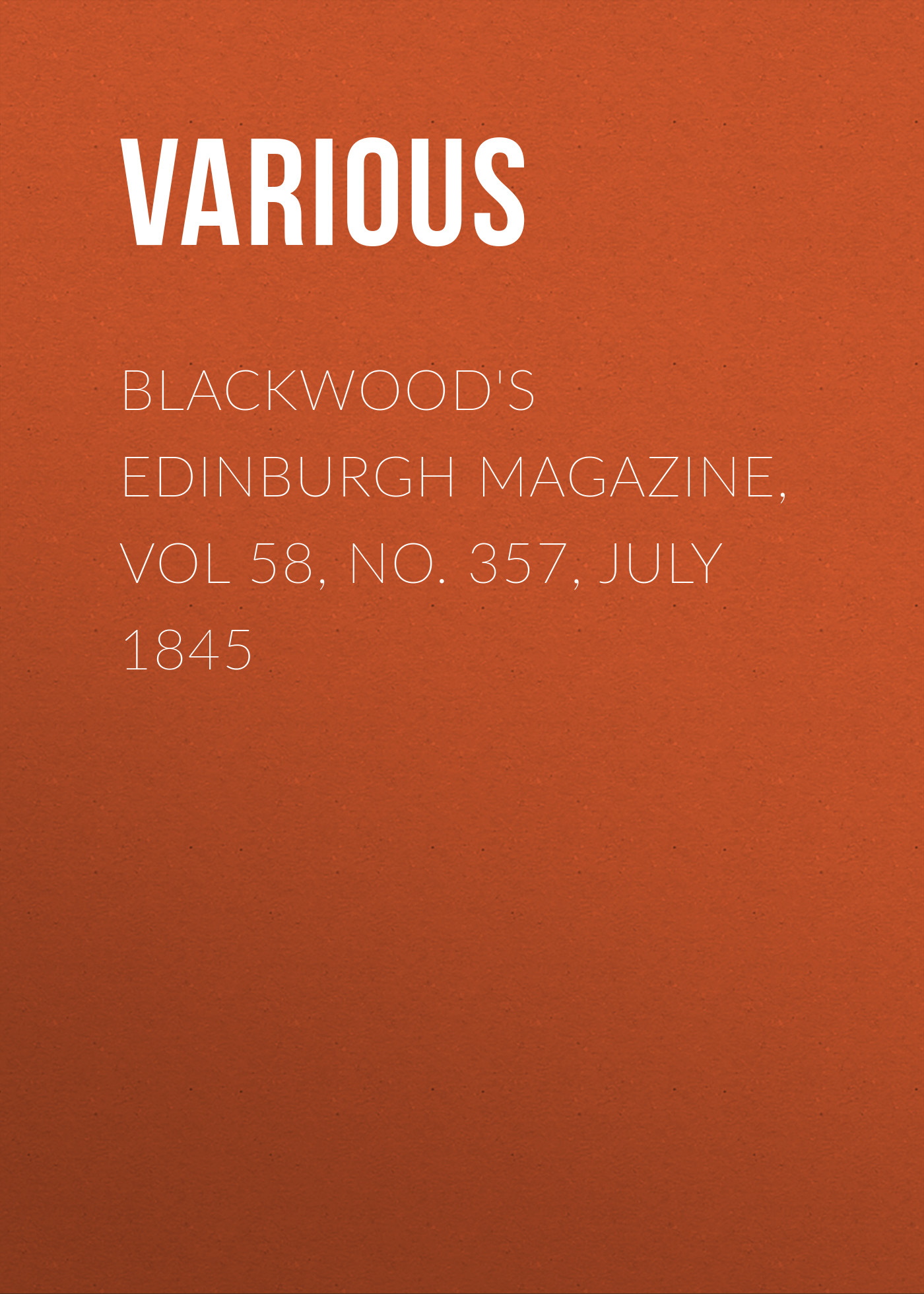 Various Blackwood's Edinburgh Magazine, Vol 58, No. 357, July 1845 цена