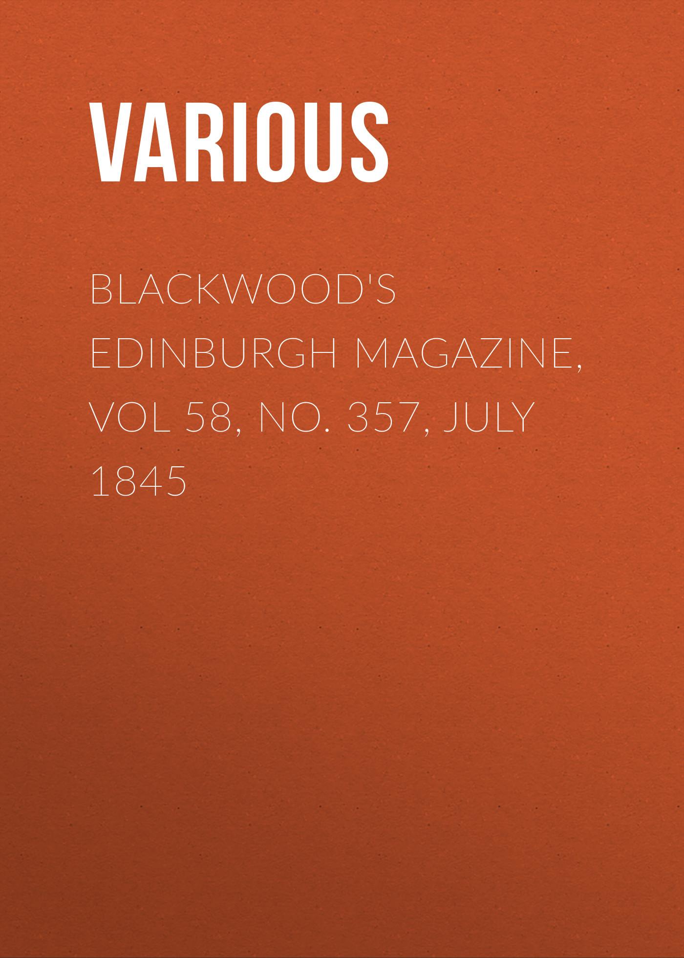 Various Blackwood's Edinburgh Magazine, Vol 58, No. 357, July 1845 various blackwood s edinburgh magazine no 404 june 1849