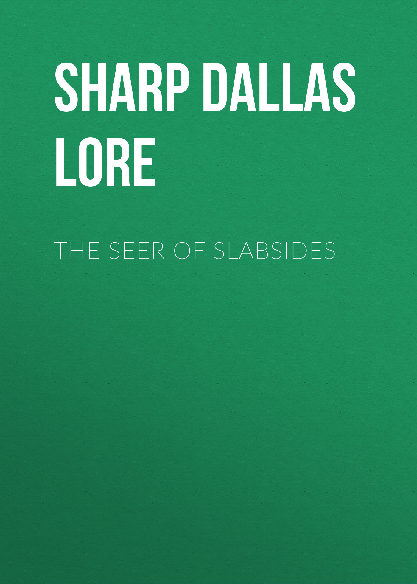 цена на Sharp Dallas Lore The Seer of Slabsides