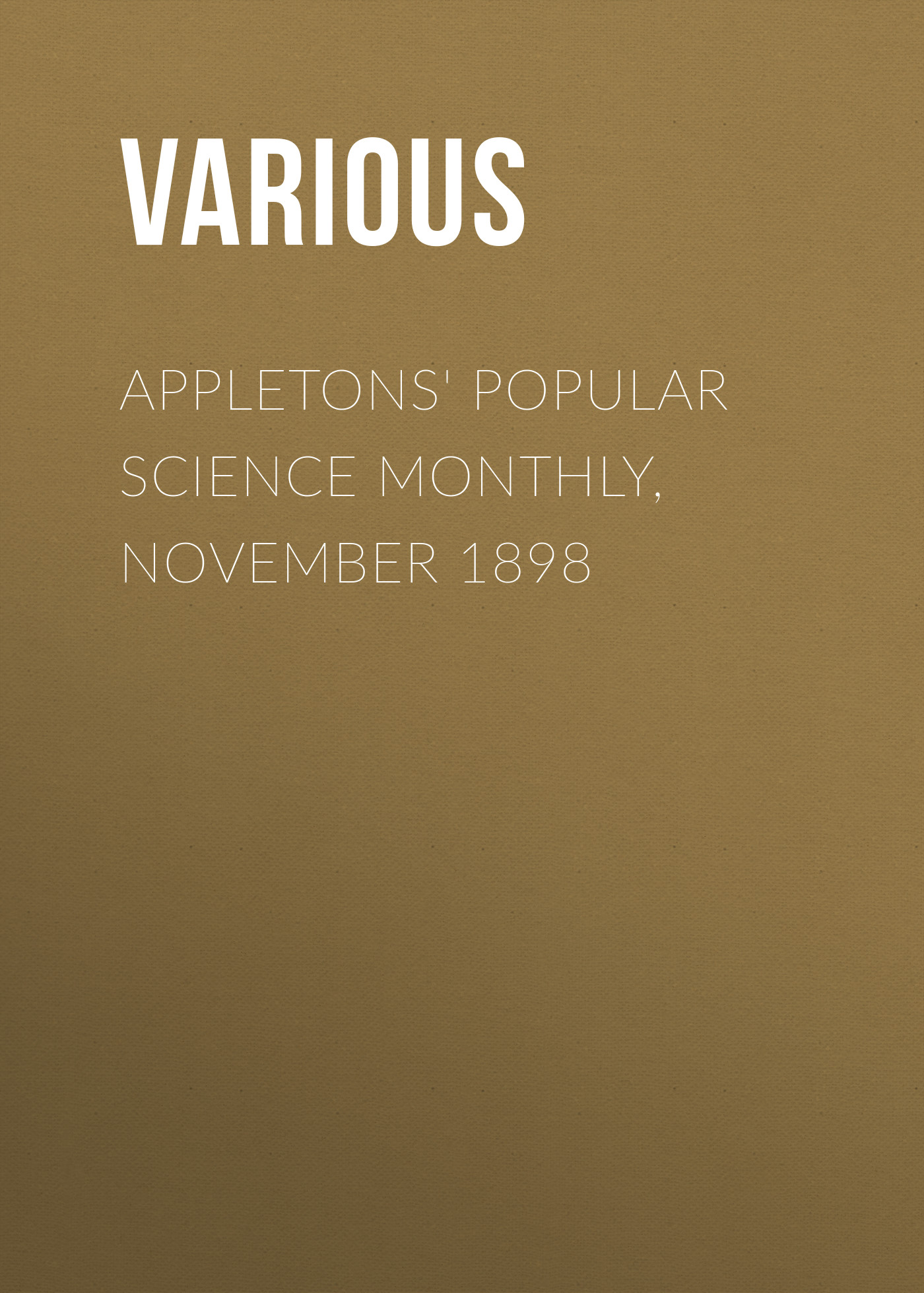 Various Appletons' Popular Science Monthly, November 1898