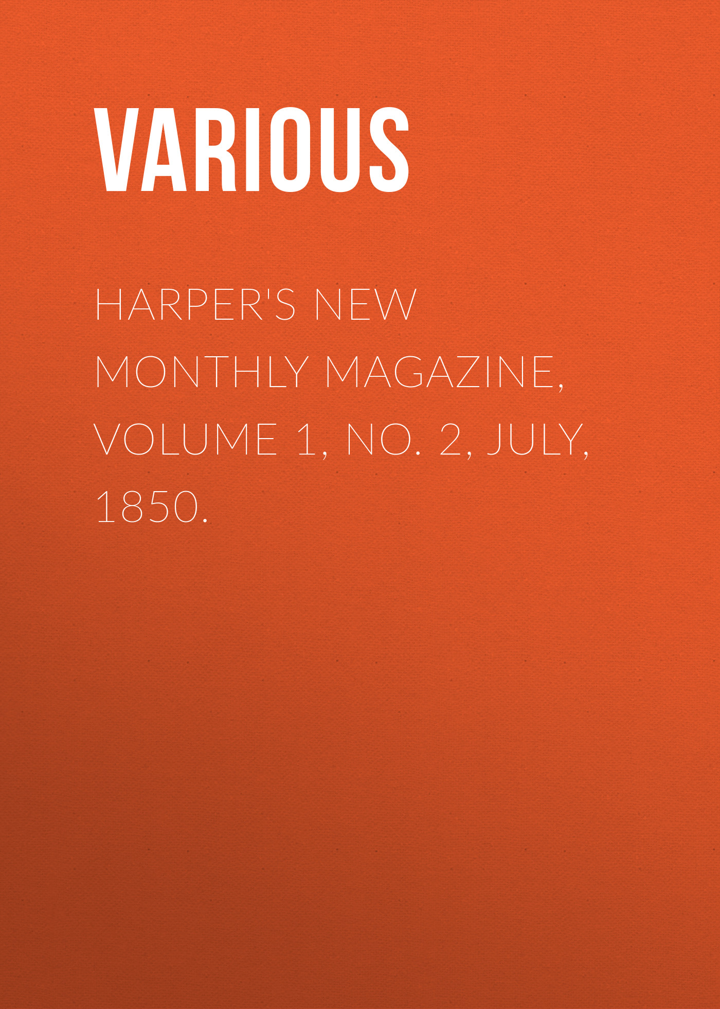 Various Harper's New Monthly Magazine, Volume 1, No. 2, July, 1850. hoodz dvd magazine issue 1