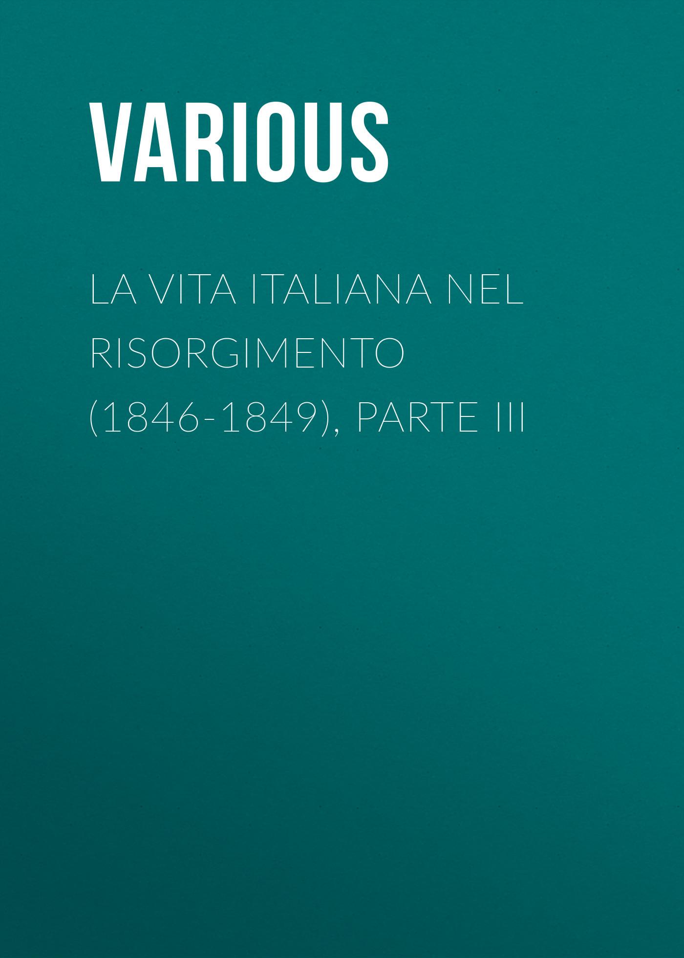 цены на Various La vita Italiana nel Risorgimento (1846-1849), parte III
