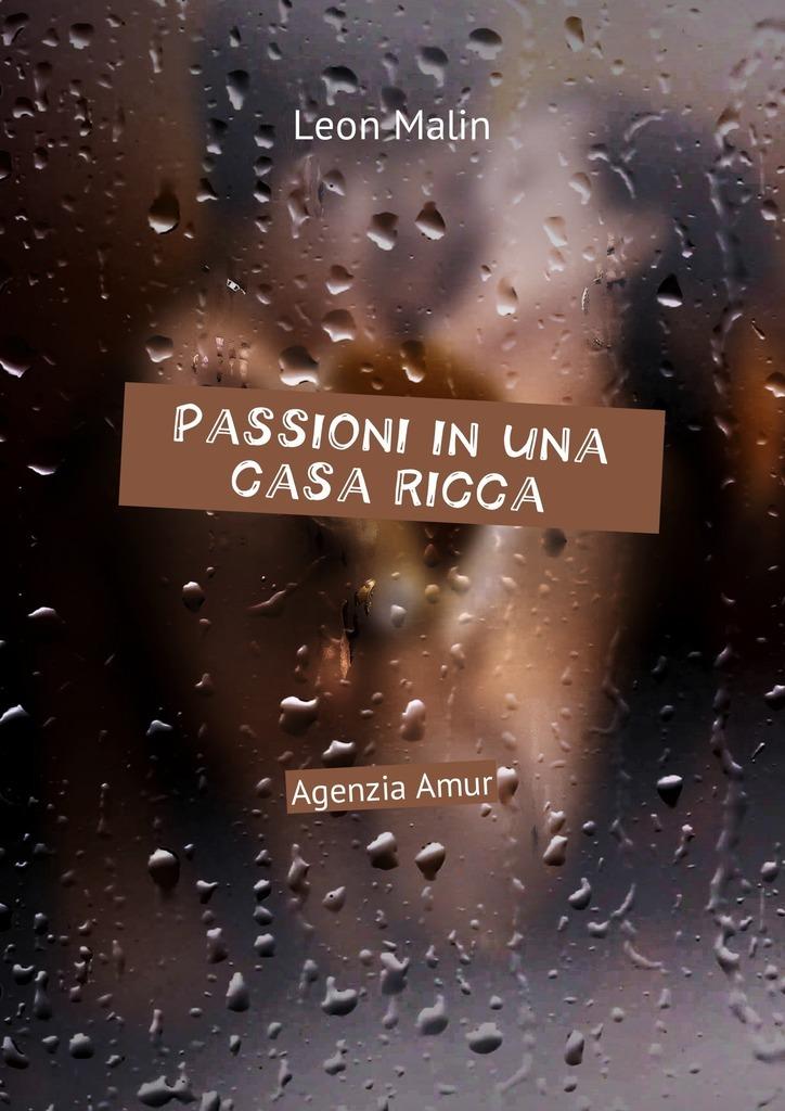 лучшая цена Leon Malin Passioni inuna casa ricca. AgenziaAmur