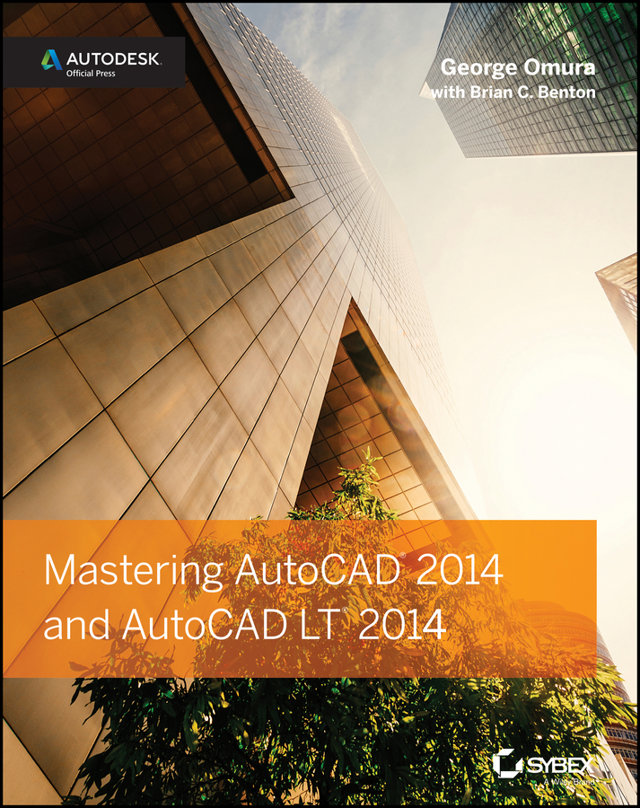 George Omura Mastering AutoCAD 2014 and AutoCAD LT 2014. Autodesk Official Press george omura mastering autocad 2014 and autocad lt 2014 autodesk official press