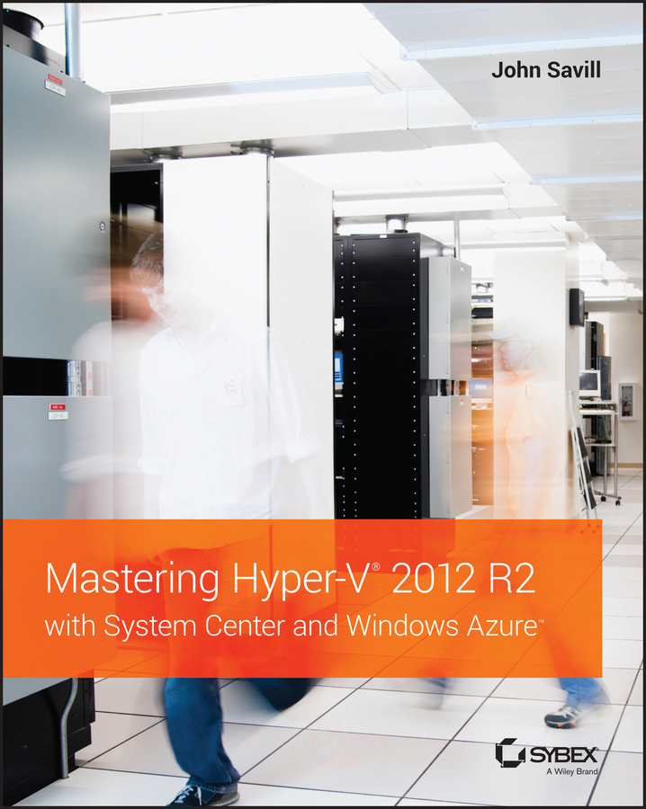 John Savill Mastering Hyper-V 2012 R2 with System Center and Windows Azure