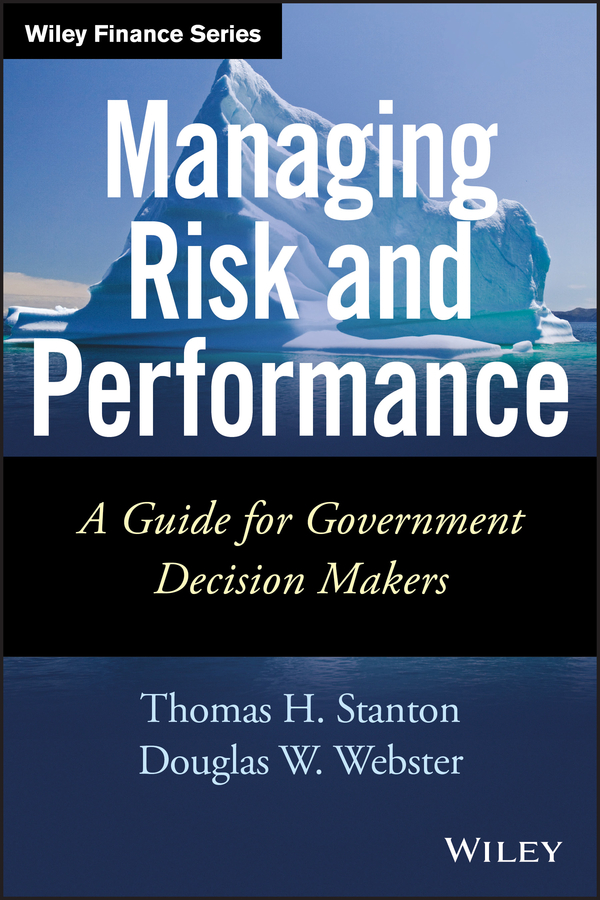 Thomas Stanton Managing Risk and Performance. A Guide for Government Decision Makers risk management in public expenditure management and aid in malaysia