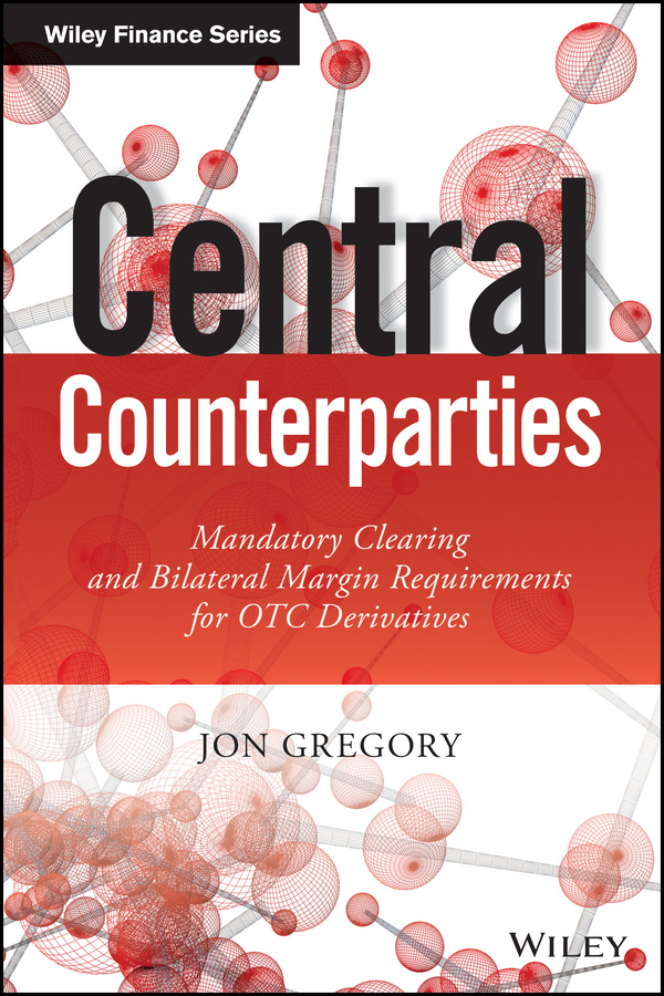 Jon Gregory Central Counterparties. Mandatory Central Clearing and Initial Margin Requirements for OTC Derivatives phlebotomine sand flies of central sudan