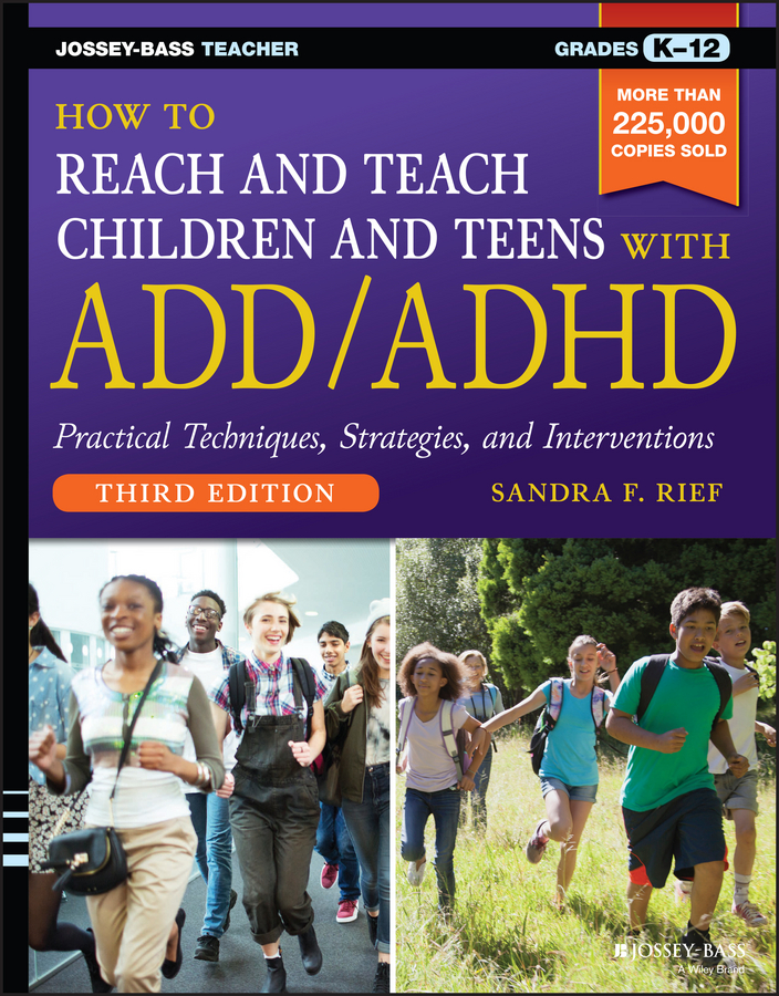Sandra Rief F. How to Reach and Teach Children and Teens with ADD/ADHD effects of departmentalization on students socially and academically