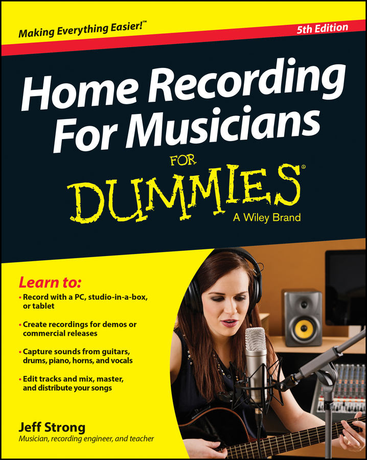 Jeff Strong Home Recording For Musicians For Dummies jeff strong pc recording studios for dummies