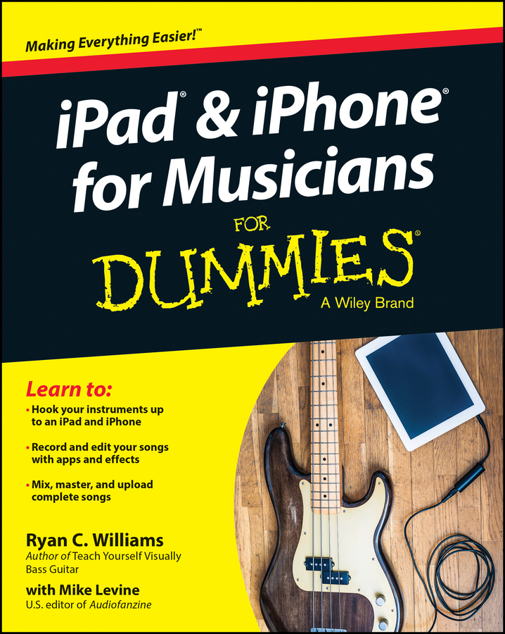 Mike Levine iPad and iPhone For Musicians For Dummies jeff strong pc recording studios for dummies
