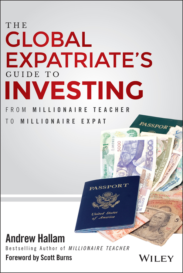 Фото - Andrew Hallam The Global Expatriate's Guide to Investing. From Millionaire Teacher to Millionaire Expat patricia hipwell how to write what you want to say a guide for secondary students who know what they want to say but can t find the worlds