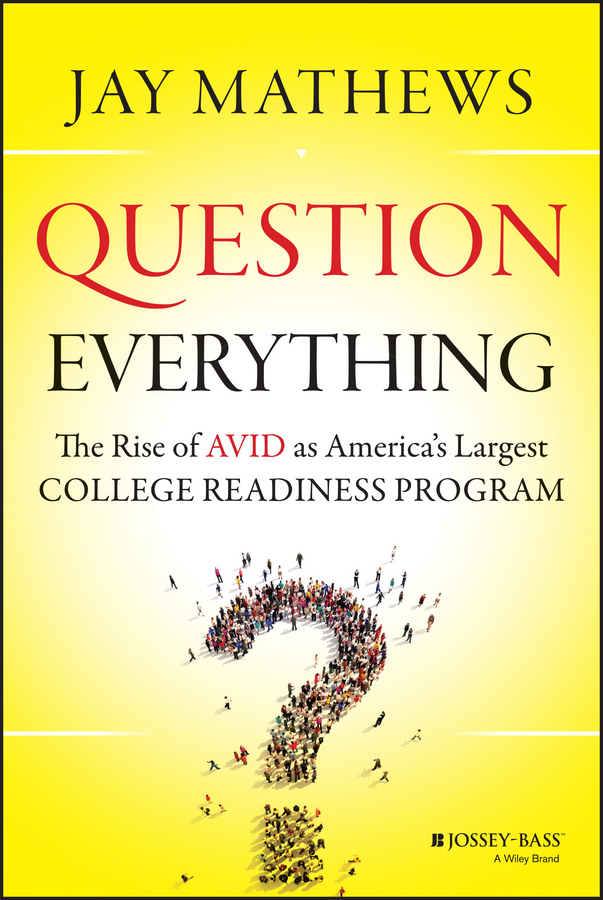Jay Mathews Question Everything. The Rise of AVID as America's Largest College Readiness Program chic canvas leather british europe student shopping retro school book college laptop everyday travel daily middle size backpack