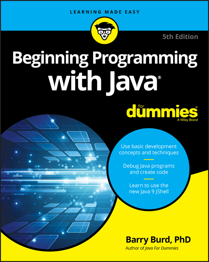 Barry Burd A. Beginning Programming with Java For Dummies michael burchell no excuses how you can turn any workplace into a great one