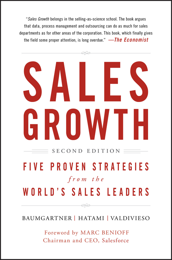 Marc Benioff Sales Growth. Five Proven Strategies from the World's Sales Leaders mark roberge the sales acceleration formula using data technology and inbound selling to go from $0 to $100 million