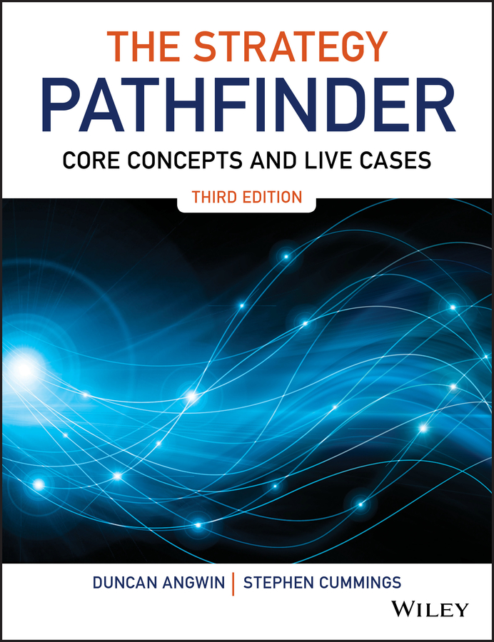 Duncan Angwin The Strategy Pathfinder. Core Concepts and Live Cases