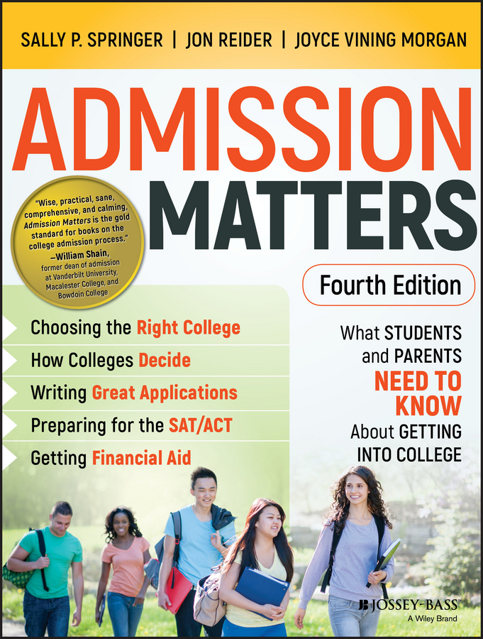 Jon Reider Admission Matters. What Students and Parents Need to Know About Getting into College jon reider admission matters what students and parents need to know about getting into college