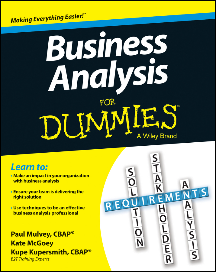 Kupe Kupersmith Business Analysis For Dummies tony grundy the ultimate book of business skills the 100 most important techniques for being successful in business