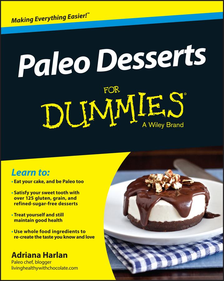 Adriana Harlan Paleo Desserts For Dummies