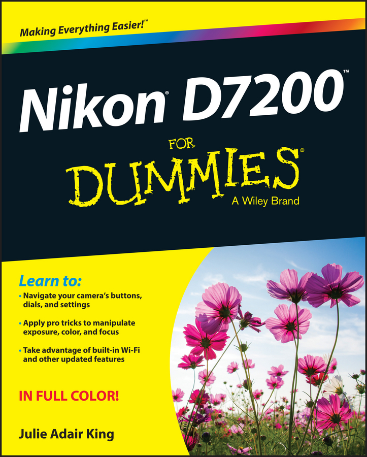 Julie Adair King Nikon D7200 For Dummies