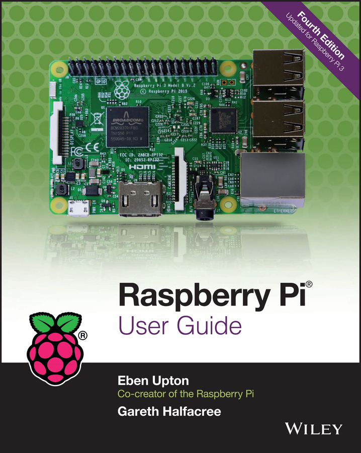 Eben Upton Raspberry Pi User Guide радиаторы для raspberry pi 3 pi 2 3шт