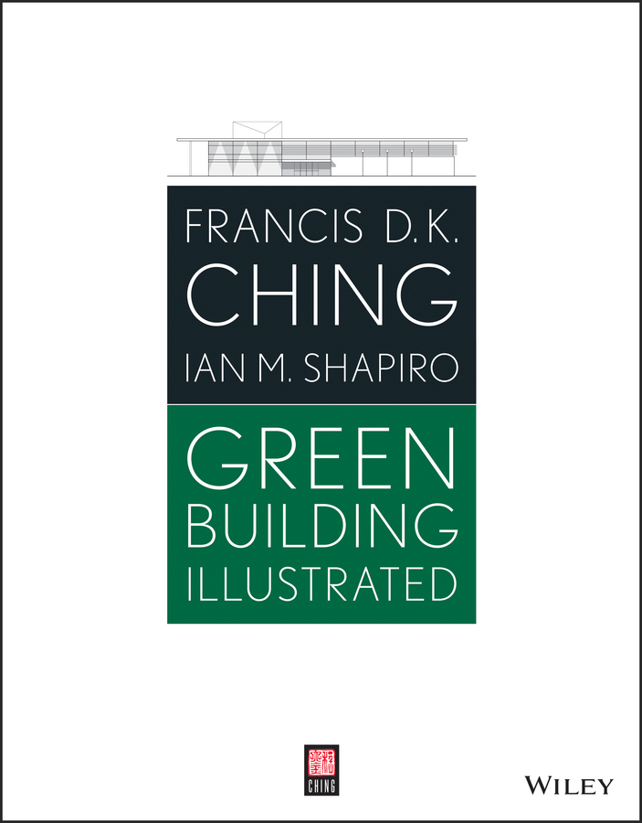 Francis D. K. Ching Green Building Illustrated francis ching d k green building illustrated