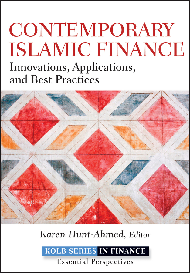 Karen Hunt-Ahmed Contemporary Islamic Finance. Innovations, Applications and Best Practices islamic banking