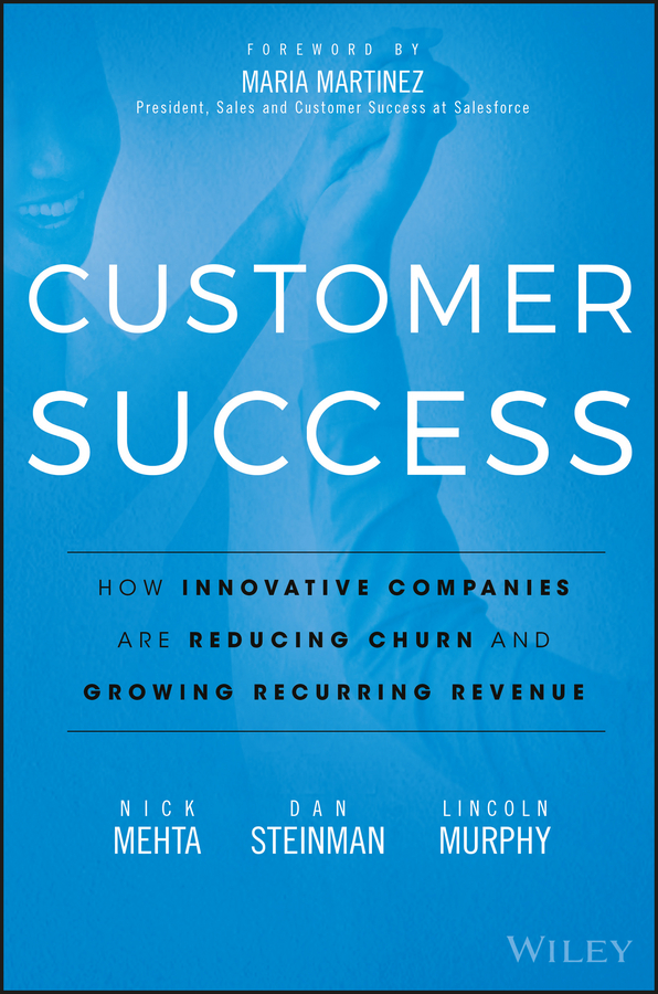 Maria Martinez Customer Success. How Innovative Companies Are Reducing Churn and Growing Recurring Revenue the essential network success through personal connections