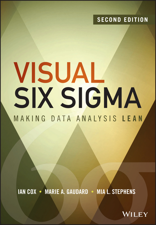 Ian Cox Visual Six Sigma. Making Data Analysis Lean купить в Москве 2019